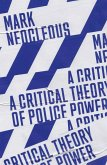 A Critical Theory of Police Power: The Fabrication of the Social Order