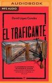 El Traficante (Narración En Castellano): La Asombrosa Historia de Monzer Al Kassar. Armas, Espías Y Operaciones Secretas En La Marbella de la Jet