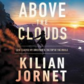 Above the Clouds: How I Carved My Own Path to the Top of the World