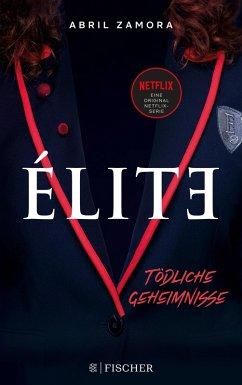 Élite: Tödliche Geheimnisse (eBook, ePUB) - Zamora, Abril
