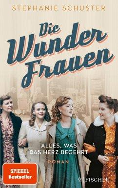 Alles, was das Herz begehrt / Wunderfrauen-Trilogie Bd.1 (eBook, ePUB) - Schuster, Stephanie