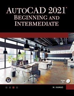 AutoCAD 2021 Beginning and Intermediate - Hamad, Munir