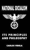 National Socialism - Its Principles and Philosophy