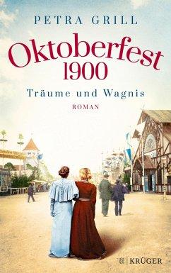 Oktoberfest 1900 - Traume und Wagnis