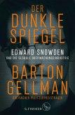 Der dunkle Spiegel - Edward Snowden und die globale Überwachungsindustrie (eBook, ePUB)