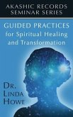 Guided Practices for Spiritual Healing and Transformation (eBook, ePUB)