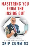 Mastering You From The Inside Out: Survive and Thrive, Personally and Professionally
