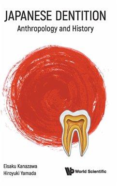 Japanese Dentition: Anthropology and History - Kanazawa, Eisaku (Nihon Univ, Japan); Yamada, Hiroyuki (Aichi Gakuin Univ, Japan)