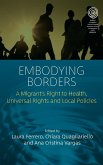 Embodying Borders: A Migrant's Right to Health, Universal Rights and Local Policies