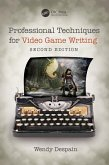 Professional Techniques for Video Game Writing (eBook, ePUB)