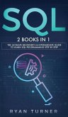 SQL: 2 books in 1 - The Ultimate Beginner's & Intermediate Guide to Learn SQL Programming step by step