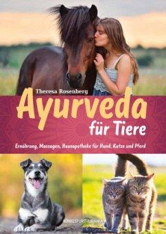Ayurveda für Tiere - Rosenberg, Theresa