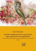 Deutsches Vogelbuch für Forst- und Landwirte, Jäger, Naturfreunde und Vogelliebhaber