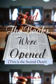 And the Books Were Opened: This is the Second Death