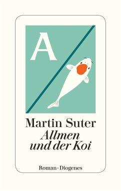 Allmen und der Koi / Johann Friedrich Allmen Bd.6 (Mängelexemplar) - Suter, Martin