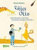Ritter Otto, eine Prinzessin, eine Hexe, ein Drache und ganz viel mehr ... (Mängelexemplar)