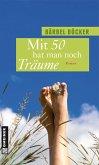 Mit 50 hat man noch Träume (Mängelexemplar)