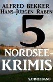 5 Nordsee-Krimis: Sammelband (eBook, ePUB)