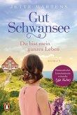 Gut Schwansee - Du bist mein ganzes Leben (eBook, ePUB)