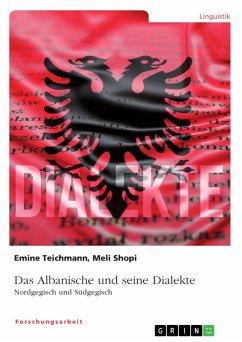 Das Albanische und seine Dialekte. Nordgegisch und Südgegisch (eBook, PDF)
