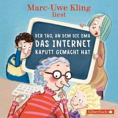 Der Tag, an dem die Oma das Internet kaputt gemacht hat (MP3-Download) - Kling, Marc-Uwe