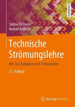 Technische Strömungslehre - Bschorer, Sabine; Költzsch, Konrad