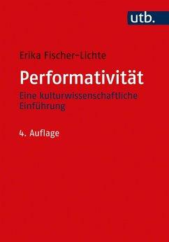 Performativität - Fischer-Lichte, Erika