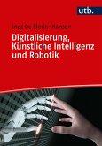 Digitalisierung, Künstliche Intelligenz und Robotik