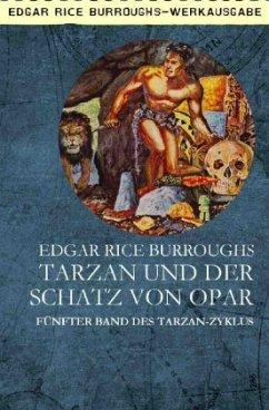 TARZAN UND DER SCHATZ VON OPAR - Burroughs, Edgar Rice