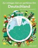 HOLIDAY Reisebuch: Zur richtigen Zeit am perfekten Ort - Deutschland