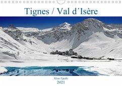 Tignes / Val d´Isère (Wandkalender 2021 DIN A4 quer)
