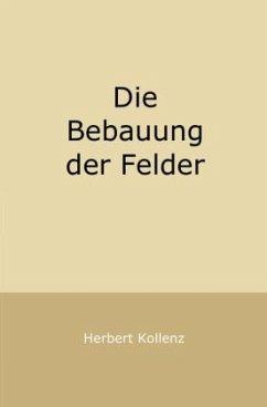 Die Bebauung der Felder - Kollenz, Herbert