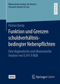 Funktion und Grenzen schuldverhältnisbedingter Nebenpflichten - Kamp, Florian