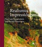 Realismus und Impressionismus. Paul von Ravenstein und Armin Reumann