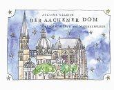 Der Aachener Dom - Baugeschichte und Denkmalpflege