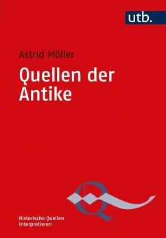 Quellen der Antike - Möller, Astrid