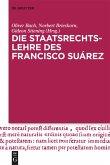 Die Staatsrechtslehre des Francisco Suárez
