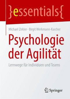 Psychologie der Agilität - Zirkler, Michael; Werkmann-Karcher, Birgit