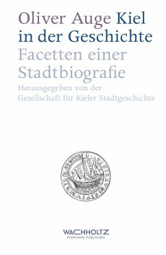 Kiel in der Geschichte (eBook, PDF) - Auge, Oliver