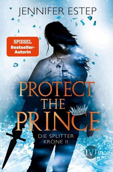 Protect the Prince / Die Splitterkrone Bd.2 (eBook, ePUB)