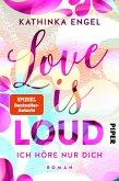 Love is Loud - Ich höre nur dich / Love is Bd.1 (eBook, ePUB)