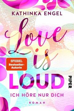 Love is Loud - Ich höre nur dich / Love is Bd.1 (eBook, ePUB) - Engel, Kathinka