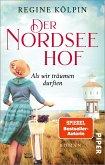 Als wir träumen durften / Der Nordseehof Bd.1 (eBook, ePUB)