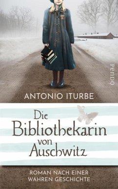 Die Bibliothekarin von Auschwitz (eBook, ePUB) - Iturbe, Antonio
