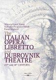 The Italian Opera Libretto and Dubrovnik Theatre (eBook, PDF)
