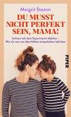 Du musst nicht perfekt sein, Mama! (eBook, ePUB)
