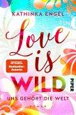 Love is Wild - Uns gehört die Welt / Love is Bd.3 (eBook, ePUB)