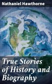 True Stories of History and Biography (eBook, ePUB)