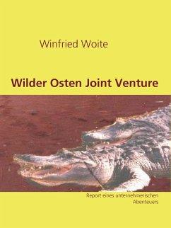 Wilder Osten Joint Venture (eBook, ePUB)