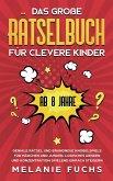 Das große Rätselbuch für clevere Kinder (ab 8 Jahre)